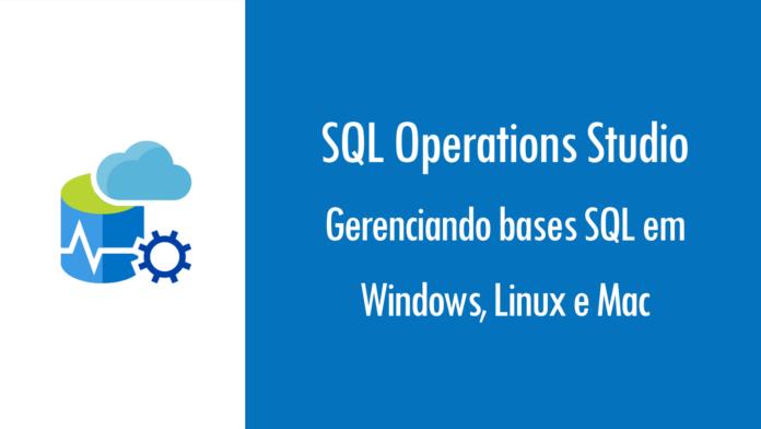 Windows Brasil | SQL Operations Studio